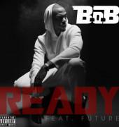 B. O. B. Ready (ft. Future) **[song+lyric video]** hd **download.